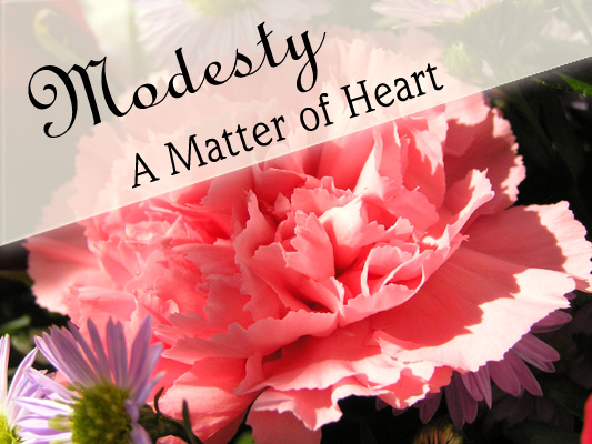 Modesty A Matter of Heart